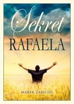 Darmowy ebook Sekret Rafaela - Czyli jak osiągnąłem życiowy sukces / Marek Zabiciel