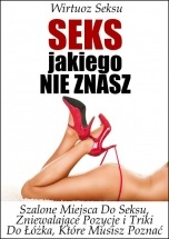Ebook Seks, Jakiego Nie Znasz / Wirtuoz Seksu
