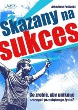 Ebook Skazany na sukces / Arkadiusz Podlaski