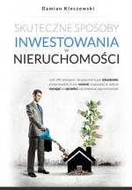 Książka Skuteczne sposoby inwestowania w nieruchomości / Damian Kleczewski