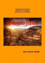 Ebook SŁOWO JAKO ENERGIA czyli co niesie słowo (Psychoenergetyka słowa) / Ewa Danuta Białek