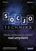 """Książka """"Socjotechnika. Sztuka zdobywania władzy nad umysłami"""" - Christopher Hadnagy"""