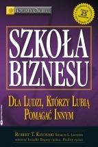 Książka Szkoła biznesu / Robert Kiyosaki i Sharon L. Lechter