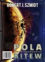 Darmowy ebook Pola dawno zapomnianych bitew - Misja Nomady / Robert J. Szmidt