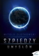 Ebook Szpiedzy umysłów / Witold Złotkowski