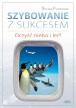 Ebook Szybowanie z sukcesem / Sylwia Fleischer