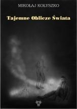 Darmowy ebook Tajemne Oblicze Świata / Mikołaj Kołyszko