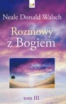 Książka Rozmowy z Bogiem. Tom III / Neale Donald Walsch