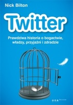 Ebook Ebook Twitter. Prawdziwa historia o bogactwie, władzy, przyjaźni i zdradzie / Nick Bilton