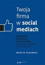 Ebook Twoja firma w social mediach / Marcin Żukowski