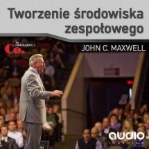 Audiobook Tworzenie środowiska zespołowego / John C. Maxwell