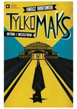 Darmowy Ebook Tylko Maks. Historia z dreszczykiem / Łukasz Orbitowski