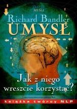 Ebook Umysł. Jak z niego wreszcie korzystać? / Richard Bandler