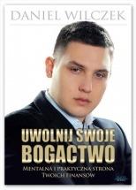 Ebook Uwolnij swoje bogactwo / Daniel Wilczek