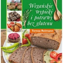 Książka Wegańskie wypieki i potrawy bez glutenu / Teresa Reimann