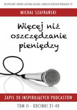 Darmowy ebook Więcej niż oszczędzanie pieniędzy – Tom II / Michał Szafrański