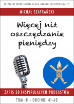 Darmowy ebook Więcej niż oszczędzanie pieniędzy – Tom III / Michał Szafrański