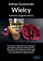 Książka Wielcy. Anatomia osiągania sukcesu / Adrian Gostomski