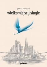 Ebook Wielkomiejscy single / Julita Czernecka