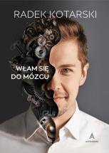 """Książka """"Włam się do mózgu"""" - Radek Kotarski"""
