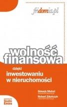Książka Wolność finansowa dzięki inwestowaniu w nieruchomości / Sławek Muturi, Robert Zduńczyk