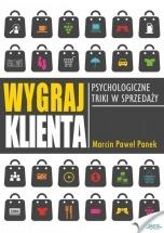 Ebook Wygraj klienta - psychologiczne techniki w sprzedaży / Marcin Paweł Panek