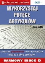 Darmowy Ebook Wykorzystaj potęgę artykułów! / Anna Grabka