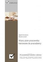 Ebook Wzory pism pracownika kierowane do pracodawcy / A. Gronowicz i B. Lenart