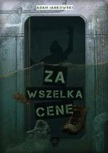 Darmowy ebook Za wszelką cenę / Adam Jankowski