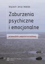 Ebook Zaburzenia psychiczne i emocjonalne. Przewodnik popularnonaukowy / Wojciech Jerzy Imielski