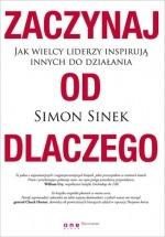 Książka Zaczynaj od DLACZEGO. Jak wielcy liderzy inspirują innych do działania / Simon Sinek