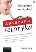 Książka Zakazana retoryka. Podręcznik manipulacji / Gloria Beck