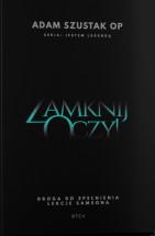 Książka Zamknij Oczy! Droga do spełnienia - lekcje Samsona / Adam Szustak OP