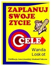 Darmowy ebook CELE. Zaplanuj swoje życie / Wanda Loskot