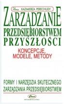 Ebook Zarządzanie przedsiębiorstwem przyszłości - Koncepcje, modele, metody / Kazimierz Perechuda