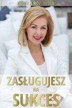 Książka Zasługujesz na sukces / Kamila Rowińska