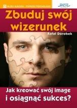 Ebook Zbuduj swój wizerunek / Rafał Dorobek