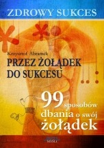 Ebook Zdrowy sukces. Przez żołądek do sukcesu / Krzysztof Abramek