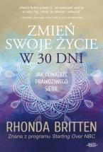 Ebook Zmień swoje życie w 30 dni / Rhonda Britten