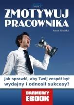 Darmowy ebook Zmotywuj pracownika / Anna Grabka