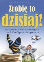 Ebook Zrobię to dzisiaj! / Bartłomiej Popiel