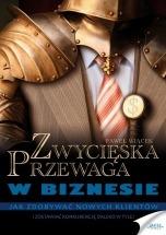 Ebook Zwycięska przewaga w biznesie / Paweł Wiącek