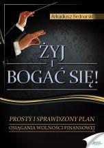 Ebook Żyj i bogać się / Arkadiusz Bednarski