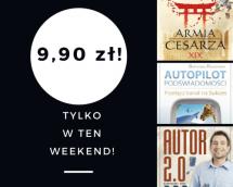 Promocje dnia - 07.07.2017: ebooki po 9,90 przez weekend!